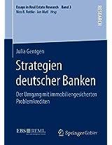 Strategien deutscher Banken: Der Umgang mit immobiliengesicherten Problemkrediten (Essays in Real Estate Research)