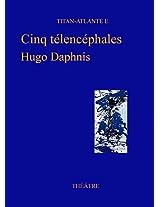 Cinq télencéphales (French Edition)