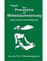 Pranayama der Wirbelsäulenatmung - Reise in den inneren Weltraum (FYÜ-Erleuchtungsreihe 2) (German Edition)