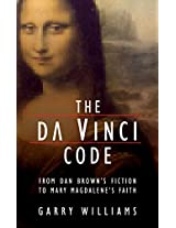 The Da Vinci Code from Dan Brown's Fiction to Mary Magdalene's Faith