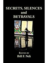 Secrets, Silences and Betrayals