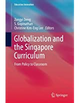 Globalization and the Singapore Curriculum: From Policy to Classroom (Education Innovation Series)