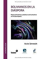 Bolivianos en la diáspora: Representaciones y prácticas comunicativas en el ciberespacio