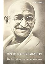 Autobiography or the Story of My Experiments With Truth