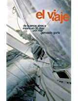 El Viaje: De Buenos Aires a Miami en 95 días por mar (Spanish Edition)