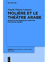 Molière et le théâtre arabe/ Molière and Arab Theatre: Réception moliéresque et identités nationales arabes/ Reception and National Identities (Mimesis)