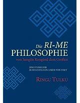 Die RI-ME-Philosophie des großen Dschamgön Kongtrul: Eine Studie der buddhistischen Überlieferungen in Tibet