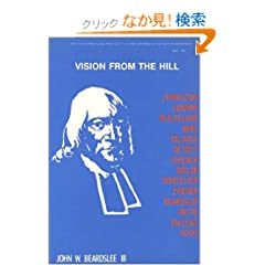 Vision from the Hill: Selections from Works of Faculty & Alumni (Historical Series of the Reformed Church in America)