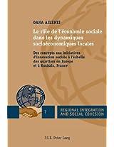 Le Role de L'Economie Sociale Dans Les Dynamiques Socioeconomiques Locales: Des Concepts Aux Initiatives D'Innovation Sociale A L'Echelle Des ... (Regional Integration and Social Cohesion)