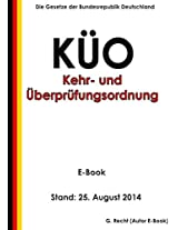 Verordnung über die Kehrung und Überprüfung von Anlagen (Kehr- und Überprüfungsordnung - KÜO) - E-Book - Stand: 25. August 2014 (German Edition)