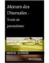 Mœurs des Diurnales : Traité de journalisme