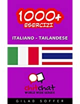 1000+ Esercizi Italiano - Tailandese (ChitChat WorldWide) (Italian Edition)
