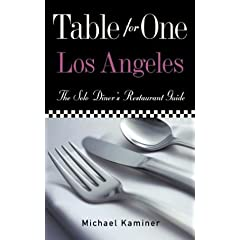 Table for One Los Angeles: The Solo Diner's Restaurant Guide (Table for One Dining Guide Series)