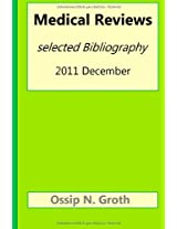 Medical Reviews Selected Bibliography 2011 December