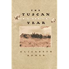 The Tuscan Year: LIfe and Food in an Italian valley, Elizabeth Romer.