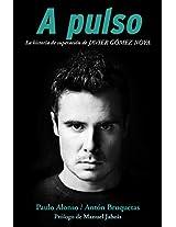 A pulso/ At Pulse: La Historia De Superacion De Javier Gomez Noya