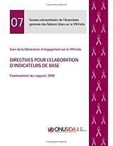 Directives Pour L'Elaboration D'indicateurs De Base: Etablissement Des Rapports 2008 (Programme Commun Des Nations Unies Sur Le Vih/Sida)