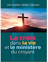 La Croix Dans La Vie Et Le Ministère Du Croyant (Faire du Progrès Spirituel t. 6) (French Edition)