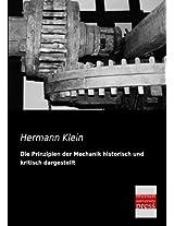 Die Prinzipien Der Mechanik Historisch Und Kritisch Dargestellt