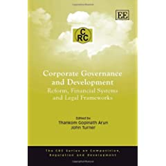 Corporate Governance and Development: Reform, Financial Systems and Legal Frameworks (The Crc Series on Competition, Regulation and Development)