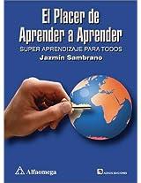 El Placer De Aprender a Aprender / The Pleasure of Learning to Learn: Superaprendizaje Para Todos / Super Learning for Everyone