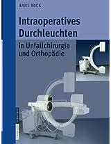 Intraoperatives Durchleuchten in Unfallchirurgie und Orthopädie