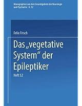 """Das """"Vegetative System"""" der Epileptiker (Monographien aus dem Gesamtgebiete der Neurologie und Psychiatrie)"""