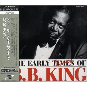 The Early Times Of B.B.King