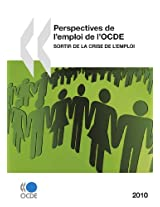 Perspectives de L'Emploi de L'Ocde 2010: Sortir de La Crise de L'Emploi