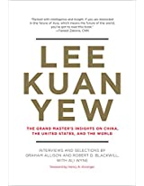 Lee Kuan Yew - The Grand Master`s Insights on China, the United States, and the World (Belfer Center Studies in International Security)