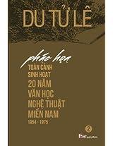 Phac Hoa Toan Canh Sinh Hoat 20 Nam Van Hoc Nghe Thuat Mien Nam 1954 - 1975 Volume 2