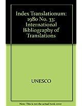 Index Translationum: 1980 No. 33: International Bibliography of Translations