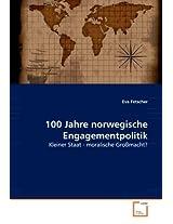100 Jahre norwegische Engagementpolitik: Kleiner Staat - moralische Großmacht?