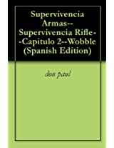 Supervivencia Armas--Supervivencia Rifle--Capitulo 2--Wobble (Spanish Edition)
