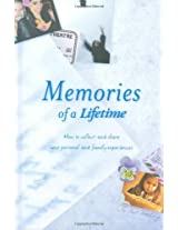 Memories of a Lifetime: How to Collect and Share Your Personal and Family Experiences