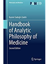 Handbook of Analytic Philosophy of Medicine (Philosophy and Medicine)