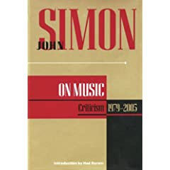 John Simon On Music: Criticism, 1979-2005 (John Simon On--)