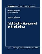 Total Quality Management im Krankenhaus (Gesundheits- und Qualitätsmanagement)