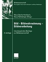 Bild _ Bildwahrnehmung _ Bildverarbeitung: Interdisziplinäre Beiträge zur Bildwissenschaft