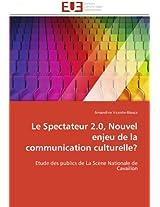 Le Spectateur 2.0, Nouvel Enjeu de La Communication Culturelle? (Omn.Univ.Europ.)