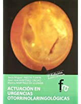 Actuacion en urgencias otorrinolaringologicas / Otorhinolaryngology emergencies