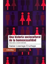 Una historia sociocultural de la homosexualidad / A Sociocultural History of Homosexuality
