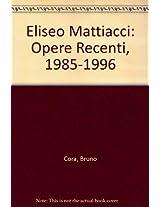 Eliseo Mattiacci: Opere Recenti, 1985-1996