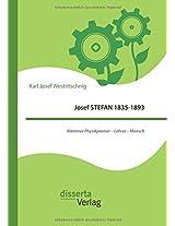 Josef Stefan 1835-1893: Karntner Physikpionier - Lehrer - Mensch