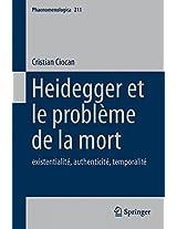 Heidegger et le problème de la mort: existentialité, authenticité, temporalité (Phaenomenologica)