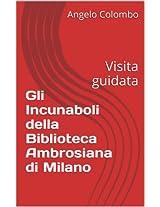 Gli Incunaboli della Biblioteca Ambrosiana di Milano: Visita guidata
