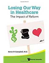 Losing Our Way in Healthcare: The Impact of Reform