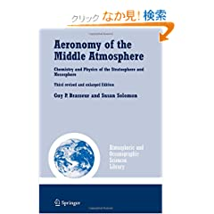 Aeronomy of the Middle Atmosphere: Chemistry and Physics of the Stratosphere and Mesosphere (Atmospheric and Oceanographic Sciences Library)