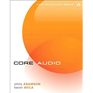 【クリックで詳細表示】Learning Core Audio: A Hands-On Guide to Audio Programming for Mac and iOS: Chris Adamson, Kevin Avila: 洋書