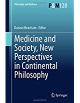 Medicine and Society, New Perspectives in Continental Philosophy (Philosophy and Medicine)